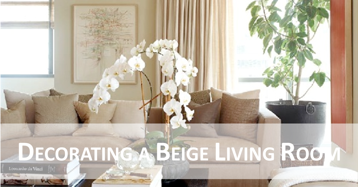 Decorating A Beige Living Room Simply Styled